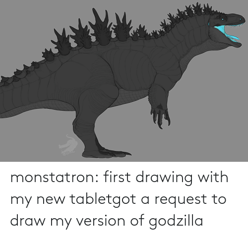 My New: monstatron:  first drawing with my new tabletgot a request to draw my version of godzilla