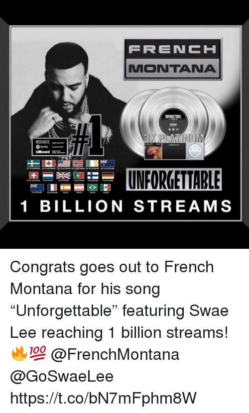 """French Montana: MONTANA  1 BILLION STREAMS Congrats goes out to French Montana for his song """"Unforgettable"""" featuring Swae Lee reaching 1 billion streams! 🔥💯 @FrenchMontana @GoSwaeLee https://t.co/bN7mFphm8W"""