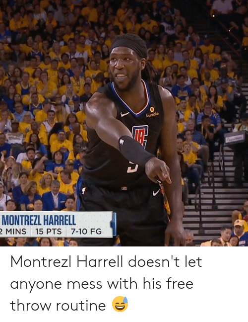 Memes, Free, and 🤖: MONTREZL HARRELL  MINS 15 PTS 7-1O FG Montrezl Harrell doesn't let anyone mess with his free throw routine 😅