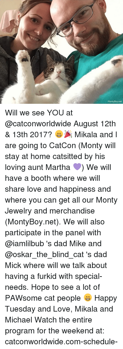 the weekenders: MontyBoy.net Will we see YOU at @catconworldwide August 12th & 13th 2017? 😁🎉 Mikala and I are going to CatCon (Monty will stay at home catsitted by his loving aunt Martha 💜) We will have a booth where we will share love and happiness and where you can get all our Monty Jewelry and merchandise (MontyBoy.net). We will also participate in the panel with @iamlilbub 's dad Mike and @oskar_the_blind_cat 's dad Mick where will we talk about having a furkid with special-needs. Hope to see a lot of PAWsome cat people 😁 Happy Tuesday and Love, Mikala and Michael Watch the entire program for the weekend at: catconworldwide.com-schedule-