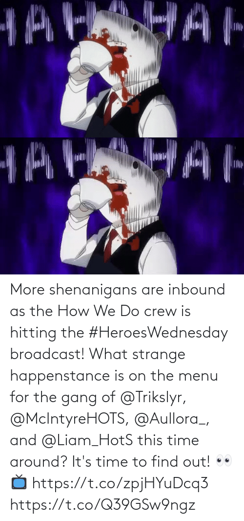 hitting: More shenanigans are inbound as the How We Do crew is hitting the #HeroesWednesday broadcast!  What strange happenstance is on the menu for the gang of @Trikslyr, @McIntyreHOTS, @Aullora_, and @Liam_HotS this time around?  It's time to find out! 👀   📺 https://t.co/zpjHYuDcq3 https://t.co/Q39GSw9ngz