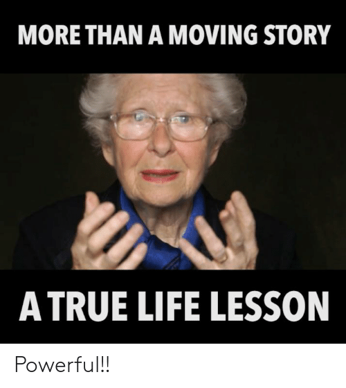 Life Lesson: MORE THAN A MOVING STORY  A TRUE LIFE LESSON Powerful!!