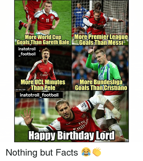 """Birthday, Facts, and Football: More World Cup . More""""PremierLeague  Goals Than Gareth Bale Goals Thani MesSi  instatroll  football  Fly  Emira  More UCL MinutesMore Bundesliga  Goals Than Cristiano  Than Pele  instatroll football  Hapoy Birthday Lord Nothing but Facts 😂👏"""