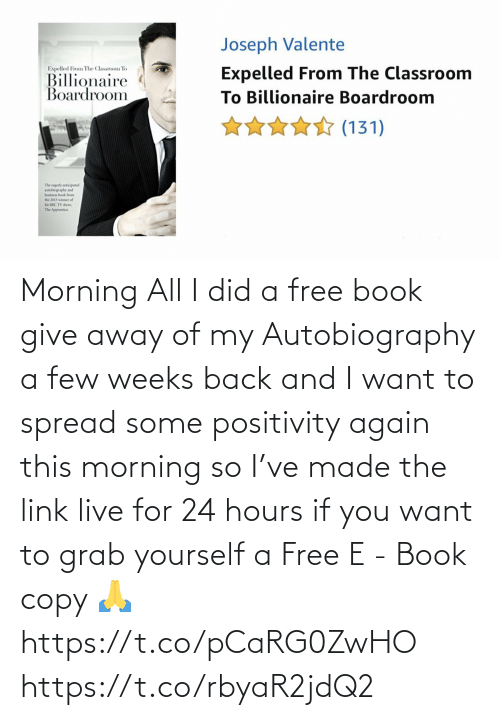 this morning: Morning All  I did a free book give away of my Autobiography a few weeks back and I want to spread some positivity again this morning so I've made the link live for 24 hours if you want to grab yourself a Free E - Book copy 🙏  https://t.co/pCaRG0ZwHO https://t.co/rbyaR2jdQ2