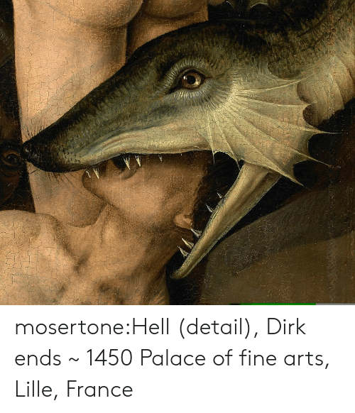 palace: mosertone:Hell (detail), Dirk ends ~ 1450 Palace of fine arts, Lille, France