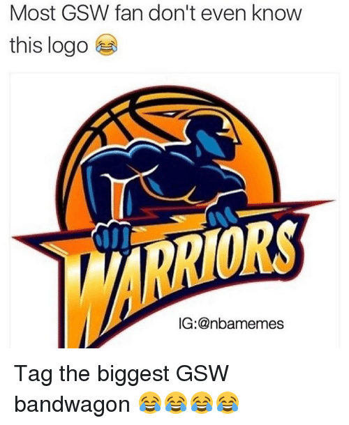Memes, Logos, and 🤖: Most GSW fan don't even know  this logo  ORS  IG: anbamemes Tag the biggest GSW bandwagon 😂😂😂😂