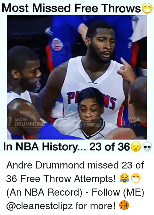 Drummond: Most Missed Free Throws  ANDRE  DRUMMON  In NBA History... 23 of 36 Andre Drummond missed 23 of 36 Free Throw Attempts! 😂😷 (An NBA Record) - Follow (ME) @cleanestclipz for more! 🏀