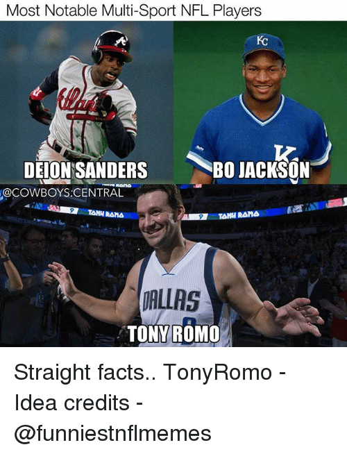 Dallas Cowboys, Deion Sanders, and Facts: Most Notable Multi-Sport NFL Players  DEION SANDERS  BO JACKSON  @COWBOYS CENTRAL  TANH RAMA  DALLAS  TONY ROMO Straight facts.. TonyRomo - Idea credits - @funniestnflmemes