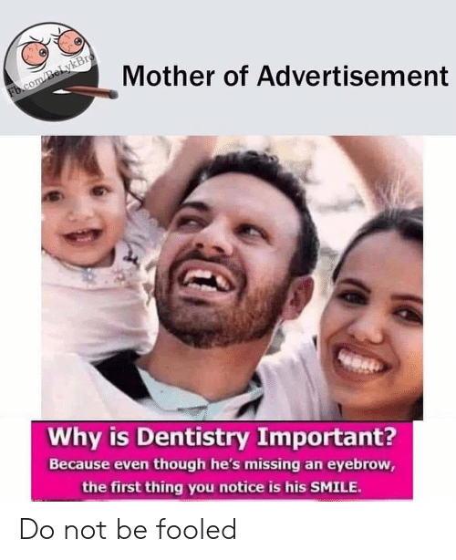 fb.com, Smile, and Mother: Mother of Advertisement  Fb.com/BeLykBro  Why is Dentistry Important?  Because even though he's missing an eyebrow,  the first thing you notice is his SMILE. Do not be fooled