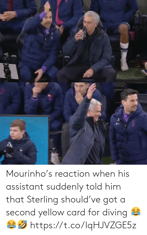 Diving: Mourinho's reaction when his assistant suddenly told him that Sterling should've got a second yellow card for diving 😂😂🤣 https://t.co/lqHJVZGE5z