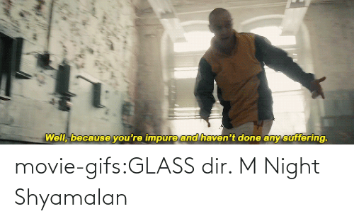Gifs: movie-gifs:GLASS dir. M Night Shyamalan