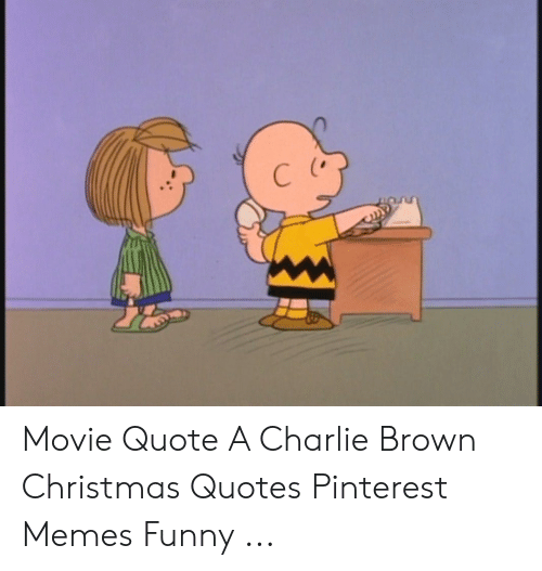 Movie Quote a Charlie Brown Christmas Quotes Pinterest Memes ...