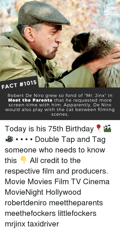 """Apparently, Birthday, and Memes: MOVIES  FACT #1015  Robert De Niro grew so fond of """"Mr. Jinx"""" in  Meet the Parents that he requested more  screen-time with him. Apparently, De Niro  would also play with the cat between filming  scenes Today is his 75th Birthday🎈🎬🎥 • • • • Double Tap and Tag someone who needs to know this 👇 All credit to the respective film and producers. Movie Movies Film TV Cinema MovieNight Hollywood robertdeniro meettheparents meethefockers littlefockers mrjinx taxidriver"""
