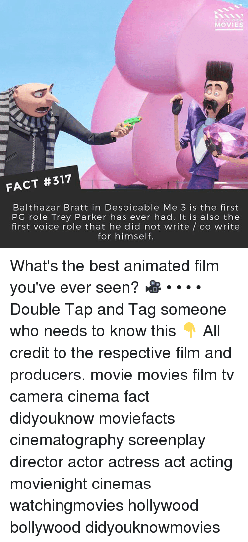Memes, Movies, and Despicable Me: MOVIES  FACT #317  Balthazar Bratt in Despicable Me 3 is the first  PG role Trey Parker has ever had. It is also thee  first voice role that he did not write / co write  for himself. What's the best animated film you've ever seen? 🎥 • • • • Double Tap and Tag someone who needs to know this 👇 All credit to the respective film and producers. movie movies film tv camera cinema fact didyouknow moviefacts cinematography screenplay director actor actress act acting movienight cinemas watchingmovies hollywood bollywood didyouknowmovies