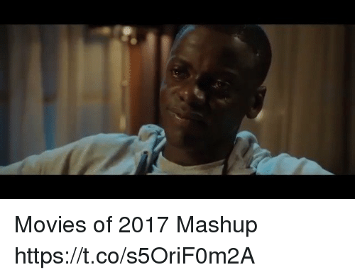 Funny, Movies, and Mashup: Movies of 2017 Mashup https://t.co/s5OriF0m2A