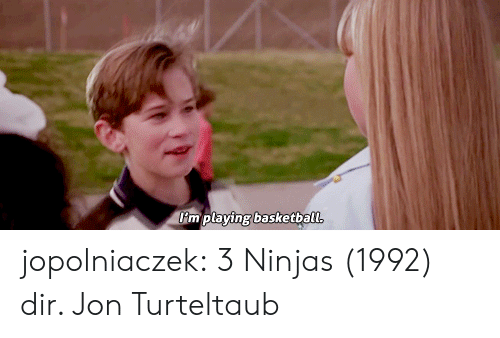 Basketball, Tumblr, and Blog: mplaving basketball jopolniaczek:  3 Ninjas (1992) dir. Jon Turteltaub