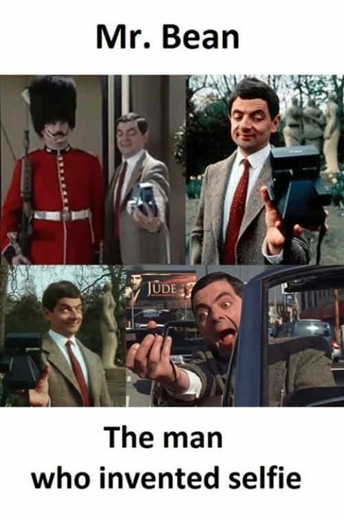 Selfie, Mr. Bean, and Who: Mr. Bean  The man  who invented selfie
