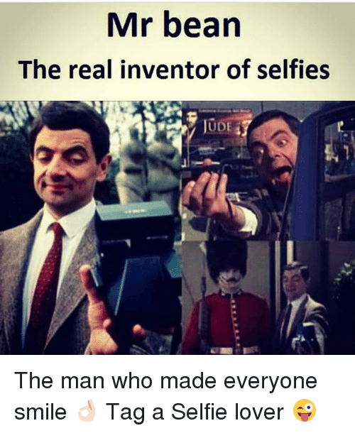 Selfie, Mr. Bean, and Smile: Mr bean  The real inventor of selfies  JUDE The man who made everyone smile 👌🏻 Tag a Selfie lover 😜