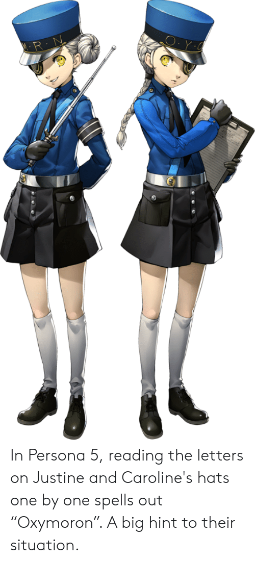 """Justine: MRN In Persona 5, reading the letters on Justine and Caroline's hats one by one spells out """"Oxymoron"""". A big hint to their situation."""