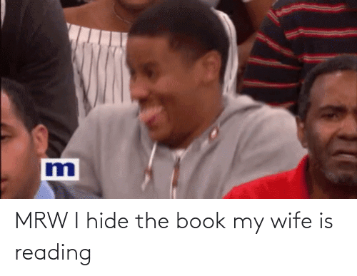 Book: MRW I hide the book my wife is reading