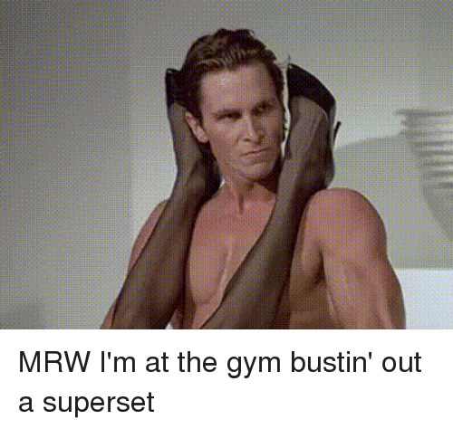 Gym, Mrw, and The Gym: MRW I'm at the gym bustin' out a superset