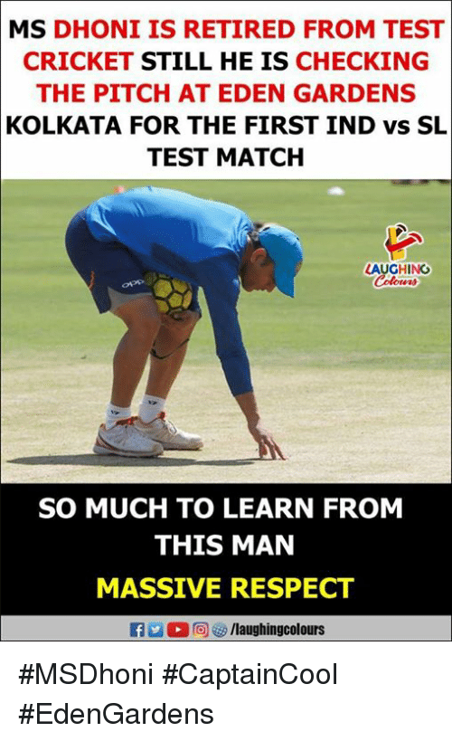 Respect, Cricket, and Match: MS DHONI IS RETIRED FROM TEST  CRICKET STILL HE IS CHECKING  THE PITCH AT EDEN GARDENS  KOLKATA FOR THE FIRST IND vs SL  TEST MATCH  LAUGHING  SO MUCH TO LEARN FROM  THIS MAN  MASSIVE RESPECT #MSDhoni #CaptainCool #EdenGardens