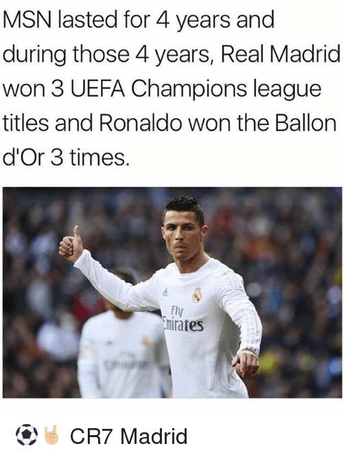 Uefa Champions League: MSN lasted for 4 years and  during those 4 years, Real Madrid  won 3 UEFA Champions league  titles and Ronaldo won the Ballon  d'Or 3 times.  Fly  hirates ⚽️🤘🏼 CR7 Madrid
