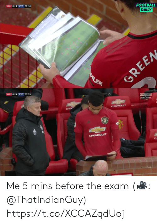 exam: MU 0-1 EVE 62:16  FOOTBALL  DAILY  HLER  GREEN   MU 0-1 EVE 62:09  sky sports  Premier League  LIVE  CHEV  CHEVROLET  OGS  CHEVROLET  CH Me 5 mins before the exam  (🎥: @ThatIndianGuy) https://t.co/XCCAZqdUoj