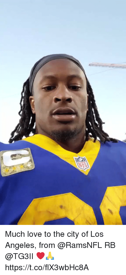 Love, Memes, and Los Angeles: Much love to the city of Los Angeles, from @RamsNFL RB @TG3II ❤️🙏 https://t.co/flX3wbHc8A
