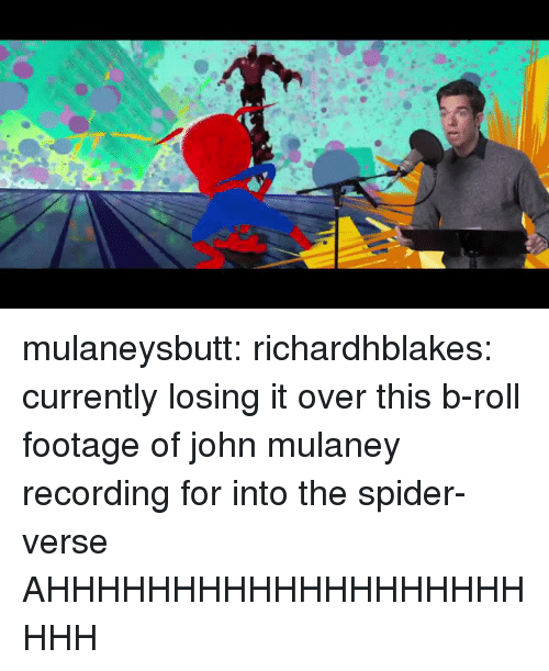 Spider, Tumblr, and Blog: mulaneysbutt:  richardhblakes:  currently losing it over this b-roll footage of john mulaney recording for into the spider-verse  AHHHHHHHHHHHHHHHHHHHHHH