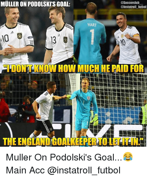 Mullered: MULLER ONPODOLSKIS GOAL:  asoccerclub  ainstatroll futbol  13  CHDON'T KNOW HOW MUCH HE PAID FOR  THE ENGLANDGOAKEEPERUOLETTIN. Muller On Podolski's Goal...😂 Main Acc @instatroll_futbol