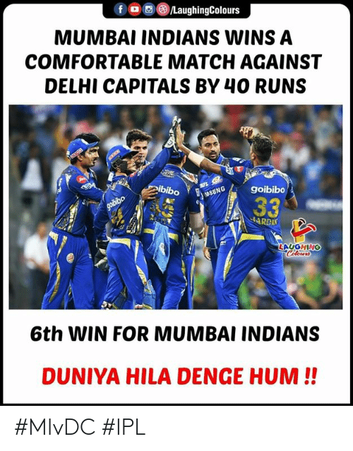mumbai indians: MUMBAI INDIANS WINS A  COMFORTABLE MATCH AGAINST  DELHI CAPITALS BY 40 RUNS  LAUGHING  6th WIN FOR MUMBAI INDIANS  DUNIYA HILA DENGE HUM!! #MIvDC #IPL