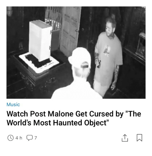 "Music, Post Malone, and Watch: Music  Watch Post Malone Get Cursed by ""The  World's Most Haunted Object""  04h 7"