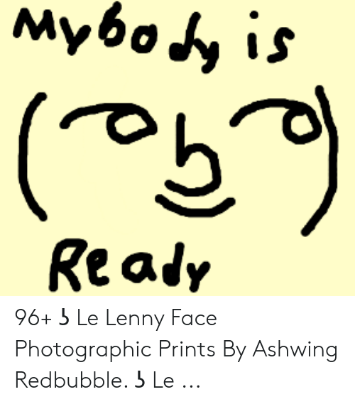 Ashwing: Myво y is  (  Realy 96+ ʖ Le Lenny Face Photographic Prints By Ashwing Redbubble. ʖ Le ...