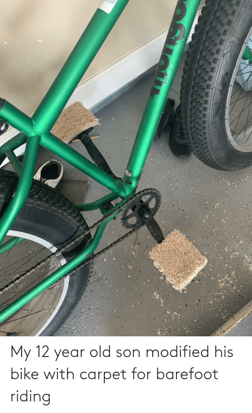 12 Year: My 12 year old son modified his bike with carpet for barefoot riding