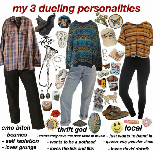 80s, Bitch, and Emo: my 3 dueling personalities  moness  OOG YEAR  M DEAD  raetie  Girlg  boys  PROOL  Chocdta  HCRES REES  local  emo bitch  thrift god  - beanies  thinks they have the best taste in music just wants to blend in  self isolation  - loves grunge  quotes only popular vines  wants to be a pothead  loves the 80s and 90s  loves david dobrik  400