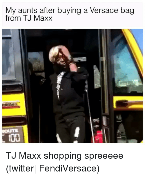 Shopping, Twitter, and Versace: My aunts after buying a Versace bag  from TJ Maxx  O0 TJ Maxx shopping spreeeee (twitter| FendiVersace)