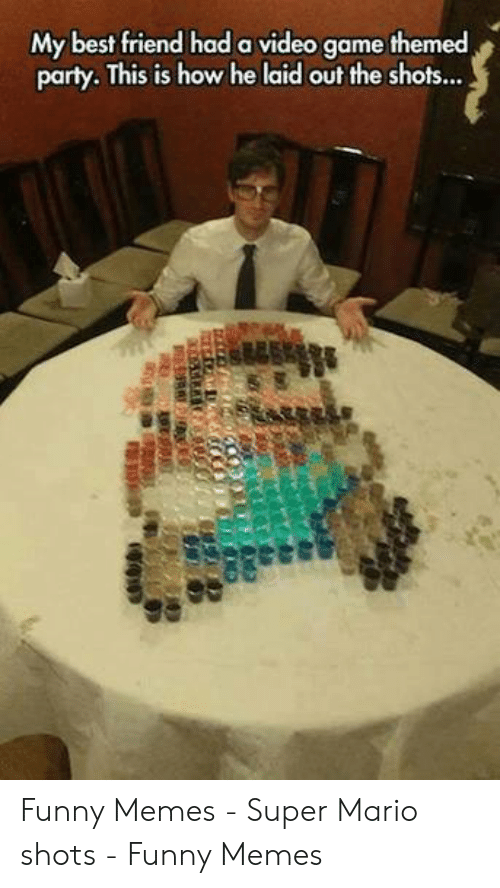 Funny Mario Memes: My best friend had a video game themed  party. This is how he laid out the shots... Funny Memes - Super Mario shots - Funny Memes