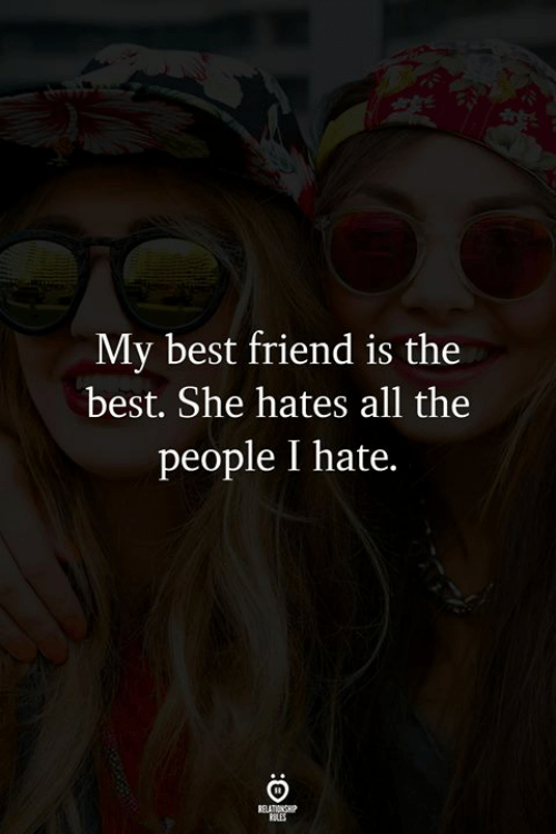 Best Friend, Best, and All The: My best friend is the  best. She hates all the  people I hate.  ELES