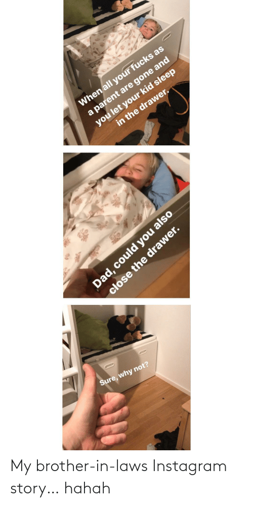 story: My brother-in-laws Instagram story… hahah