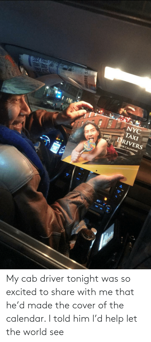so excited: My cab driver tonight was so excited to share with me that he'd made the cover of the calendar. I told him l'd help let the world see