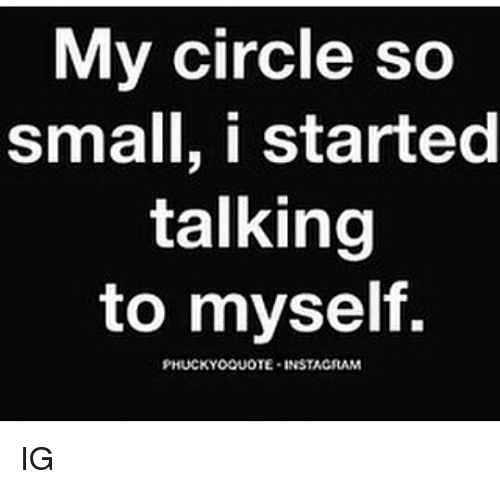 25 Best Memes About My Circle So Small My Circle So Small Memes
