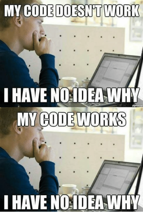 My Code Doesnt Work: MY CODE DOESNT WORK  I HAVE NOSIDEA WHY  MY CODE WORKS  I HAVE NO IDEA WHY