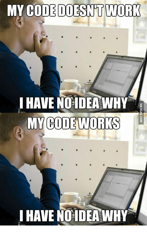 My Code Doesnt Work: MY CODE DOESNT WORK  IHAVE NO-IDEA WHY  MY CODE WORKS  IHAVE NO IDEA WHY