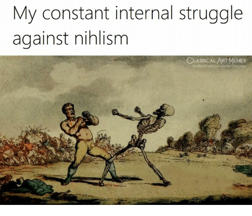 Struggle, Classical Art, and Art: My constant internal struggle  against nihlism  CAL ART  lassicalurt