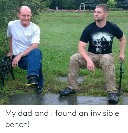 My Dad: My dad and I found an invisible bench!