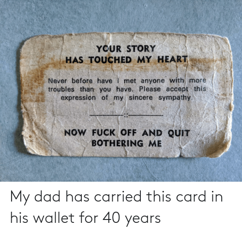 Has: My dad has carried this card in his wallet for 40 years