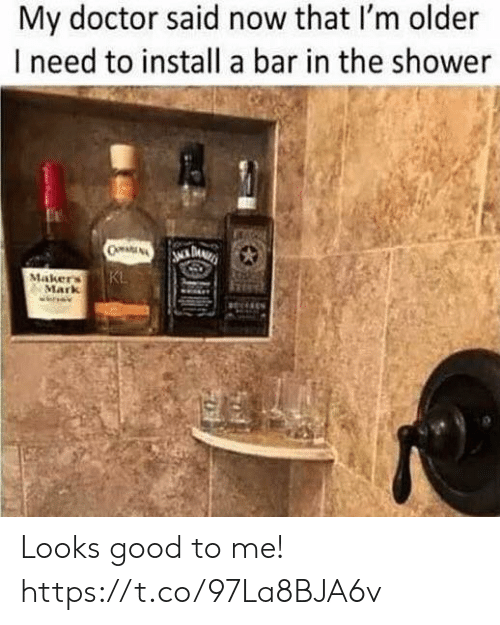 Looks Good To Me: My doctor said now that I'm older  I need to install a bar in the shower  Maker  Mark Looks good to me! https://t.co/97La8BJA6v