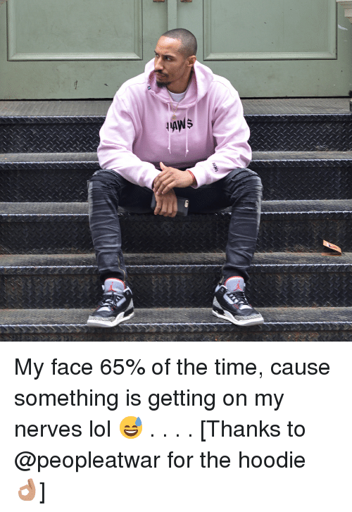 Lol, Memes, and Time: My face 65% of the time, cause something is getting on my nerves lol 😅 . . . . [Thanks to @peopleatwar for the hoodie 👌🏽]