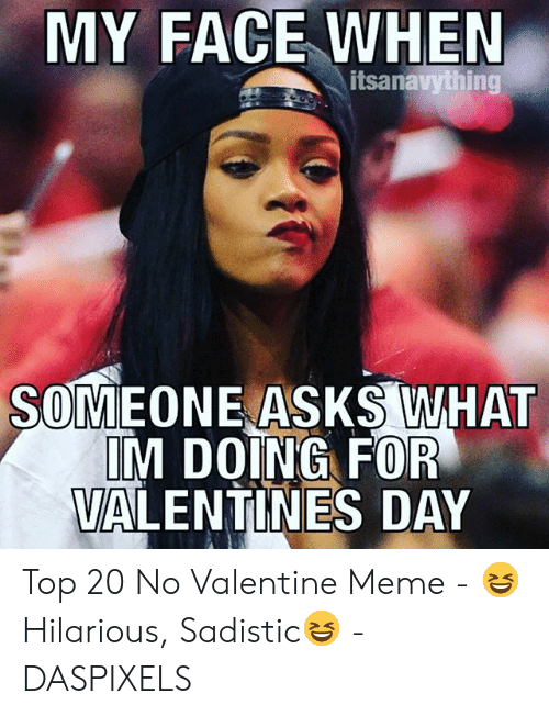 25 Best Memes About Funny Single Valentines Memes